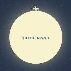 Super Moon - Choi Ye Geun