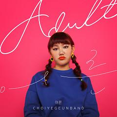Choi Ye Geun Band 1st Adult (Single) - Choi Ye Geun