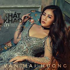 Những Khát Khao Ấy (Single) - Văn Mai Hương