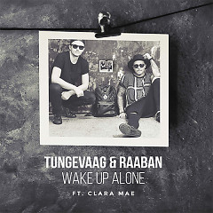 Wake Up Alone (Single) - Tungevaag, Raaban, Clara Mae