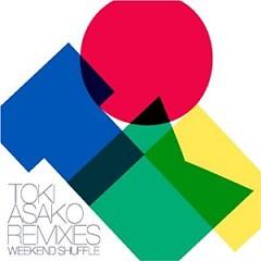 Toki Asako Remixies Weekend Shuffle