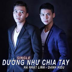 Dường Như Chia Tay - Hà Nhật Linh,Danh Hiếu