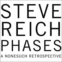 Phases A Nonesuch Retrospective (CD3) - Steve Reich