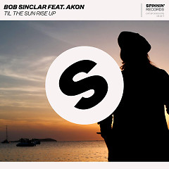 Til The Sun Rise Up (Single) - Bob Sinclar