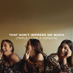 That Don't Impress Me Much (Triple J Like A Version) - HAIM