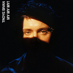 My My My! (Single) - Troye Sivan