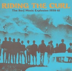 Riding The Curl The Surf Music Explosion 1958-61 (CD1)