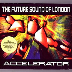 Accelerator - The Future Sound Of London