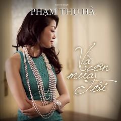 Và Cơn Mưa Tới (Single) - Phạm Thu Hà