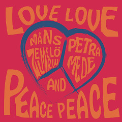 Love Love Peace Peace (Single) - Måns Zelmerlöw, Petra Mede