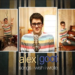 Songs I Wish I Wrote - Alex Goot