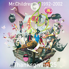 Mr.Children 1992-2002 Thanksgiving 25 CD1 - Mr.Children