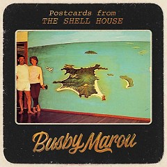 Postcards from the Shell House - Busby Marou