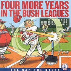 Four More Years In The Bush Leagues (CD2) - Capitol Steps