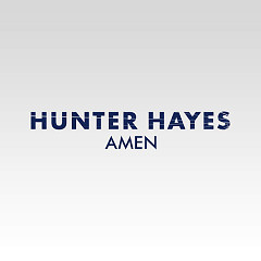 Amen (Single) - Hunter Hayes