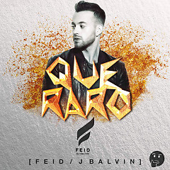 Que Raro (Single) - Feid, J Balvin