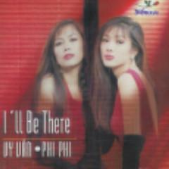 I'll Be There - Phi Phi,Vi Vân