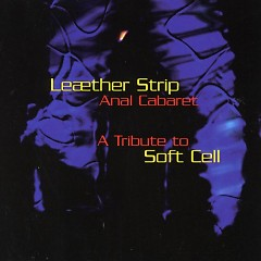 Anal Cabaret A Tribute To Soft Cell (CDM) - Leaether Strip