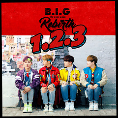 B.I.G Rebirth (Single) - B.I.G (Boys In Groove)