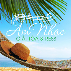 Âm Nhạc Giải Tỏa Stress 2 - Various Artists