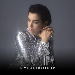 Live Acoustic (EP) - Dua Lipa