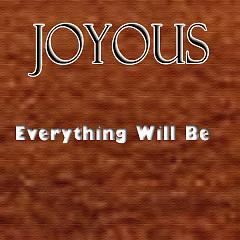 Everything Will B