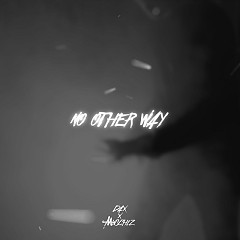 No Other Way (Single) - MuSchiz