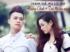 Khẽ Nói Lời Yêu (Single) - Hoàng Chinh,Trà My (The Voice)