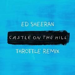Castle On The Hill (Throttle Remix) (Single) - Ed Sheeran