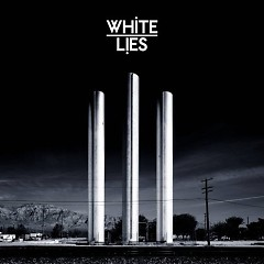 To Lose My Life - White Lies