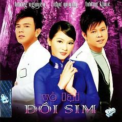 Album Về Lại Đồi Sim - Như Quỳnh,Tường Nguyên,Tường Khuê