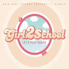 Let's Play Dance - Girl2School