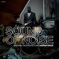 Sound Of Noise (2011) OST (Part 1)