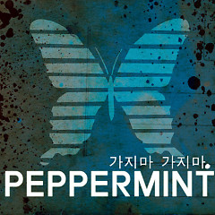 Don't Go Don't Go Don't Go - Peppermint