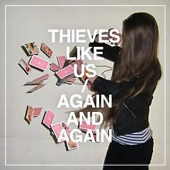 Again and Again - Thieves Like Us