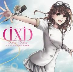 チズノアリカ / 私の生きる意味 (Chizu no Arika / Watashi no Ikiru Imi)  - Daisy×Daisy