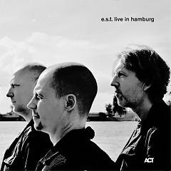 E.S.T. - Live In Hamburg (CD1) - Esjbjorn Svensson Trio