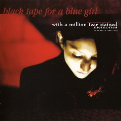 With A Million Tear-Stained Memories (CD1) - Black Tape for a Blue Girl