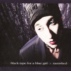 Tarnished - Black Tape for a Blue Girl