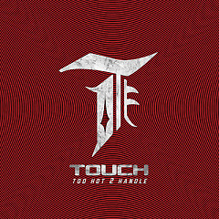 Too Hot 2 Handle - TOUCH