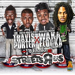 Streets R Us - Waka Flocka Flame,Travis Porter
