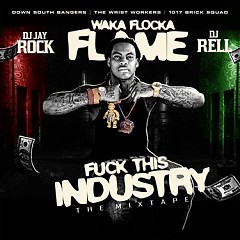 F*ck This Industry - Lebron Flocka James