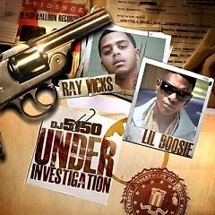 Under Investigation - Ray Vicks,Lil Boosie
