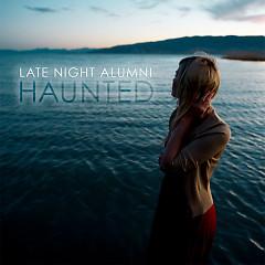 Haunted - Late Night Alumni