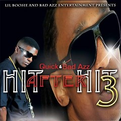 Hit After Hit 3  - Quick,Lil Boosie