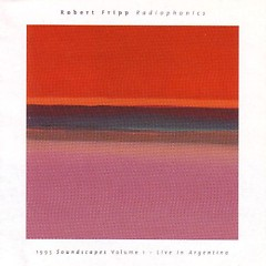 Radiophonics - 1995 Soundscapes Volume 1 - Live In Argentina