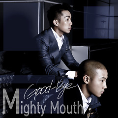 GoodBye - Mighty Mouth