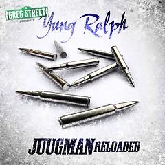 Juugman Reloaded - Yung Ralph