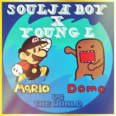 Mario & Domo Vs The World - Young L