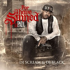 For I Have Sinned - DJ Paul